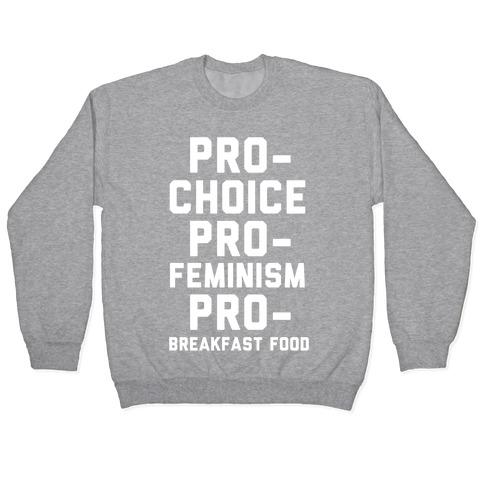 Pro-Choice Pro-Feminism Pro-Breakfast Food Pullover