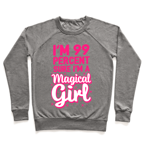 I'm 99 Percent Sure I'm a Magical Girl Pullover