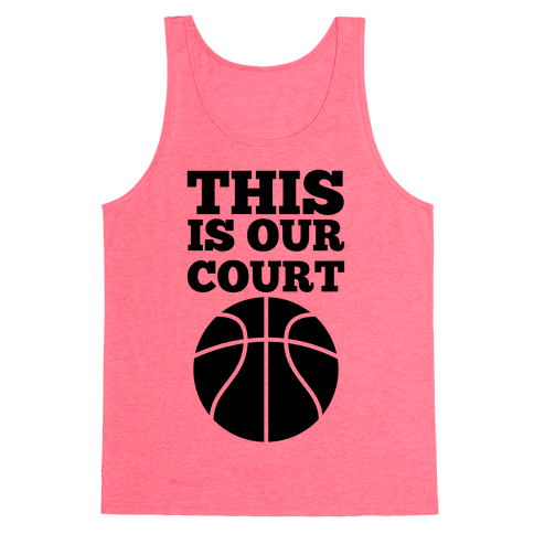 This Is Our Court (Basketball) Tank Top