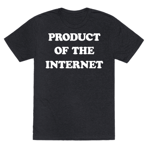 Product Of The Internet
