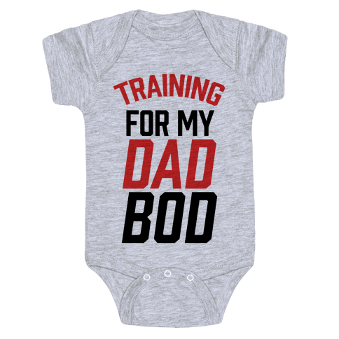 Training For My Dad Bod Baby Onesy
