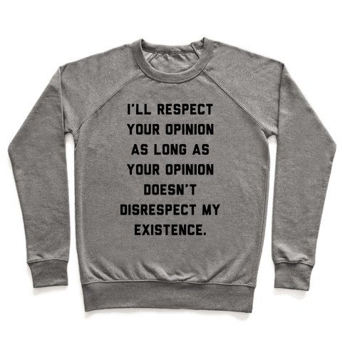 Respect My Existence Pullover