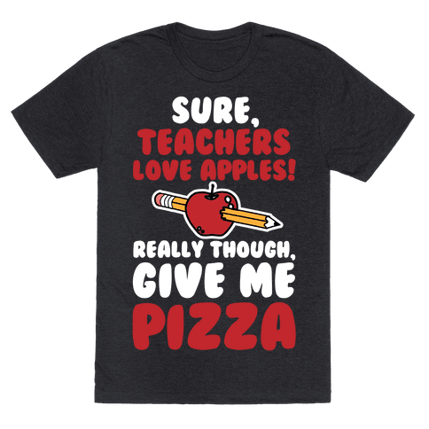 Teachers love Pizza