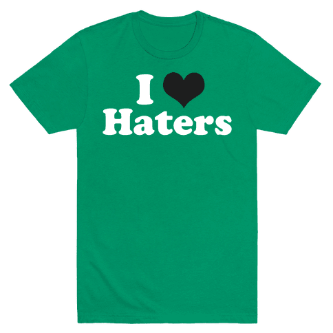 I (HEART) Haters Mens T-Shirt