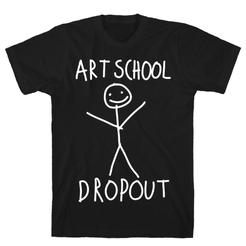 Art School Dropout Mens T-Shirt