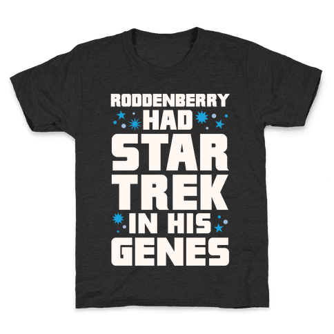 Roddenberry Had Star Trek In His Genes Kids T-Shirt
