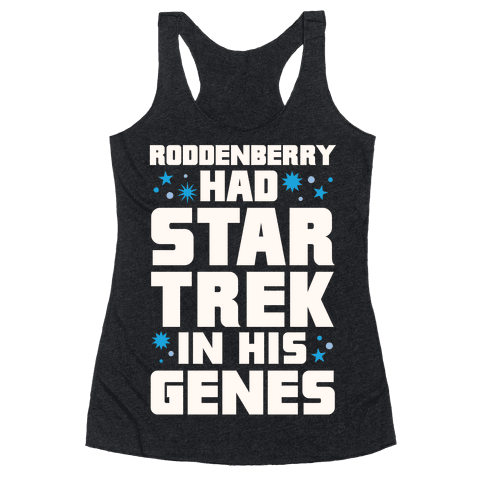 Roddenberry Had Star Trek In His Genes Racerback Tank Top