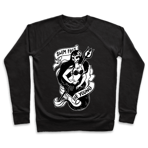 Swim Fast Die Young Pullover
