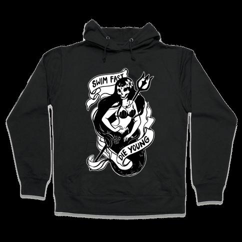 Swim Fast Die Young Hooded Sweatshirt