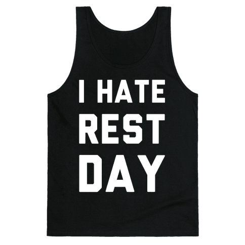 I Hate Rest Day Tank Top