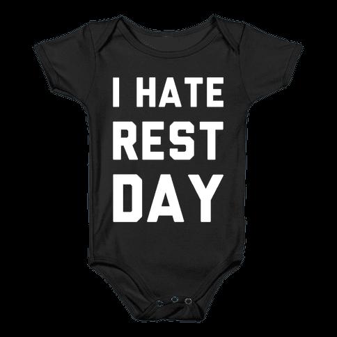 I Hate Rest Day Baby Onesy