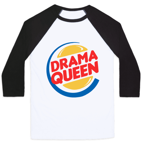 Drama Queen Burger Parody Baseball Tee