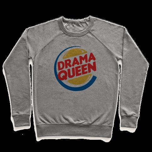 Drama Queen Burger Parody Pullover