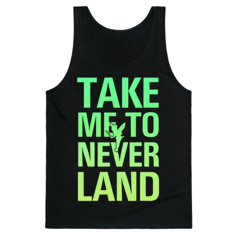 Take me to Neverland Tank Top