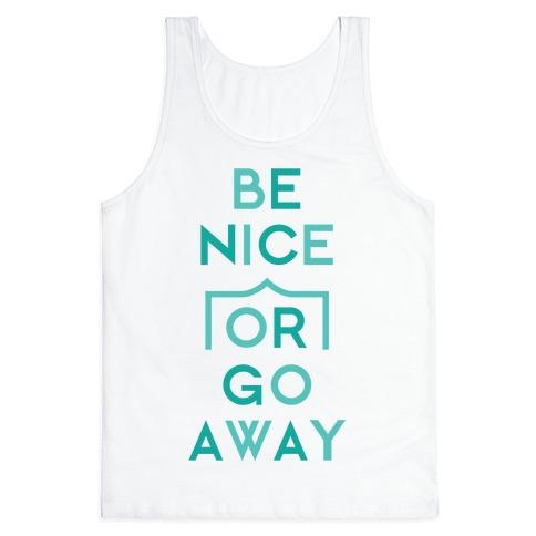 Be Nice Or Go Away Tank Top