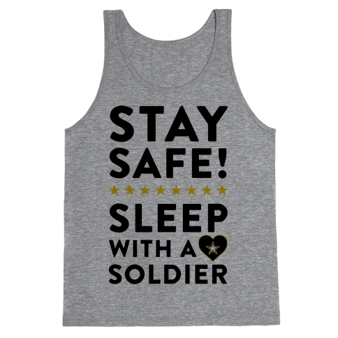 Stay Safe! Sleep With A Soldier Tank Top