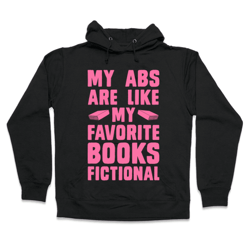 My Abs are Like My Favorite Books, Fictional (Pink) Hooded Sweatshirt