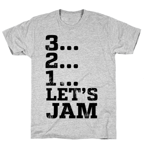 3 2 1 Let's Jam! Mens T-Shirt