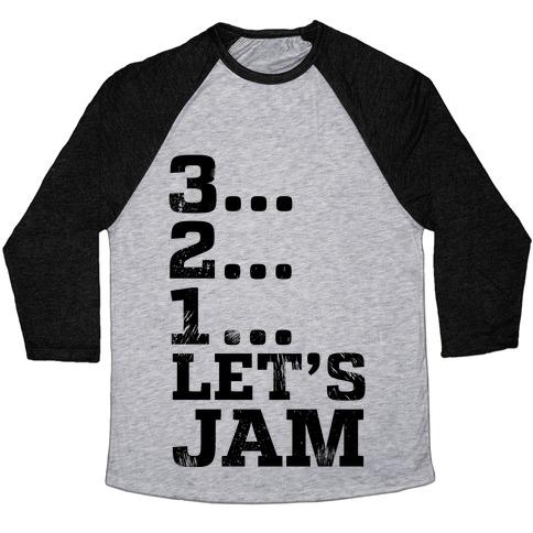 3 2 1 let s jam baseball tee lookhuman