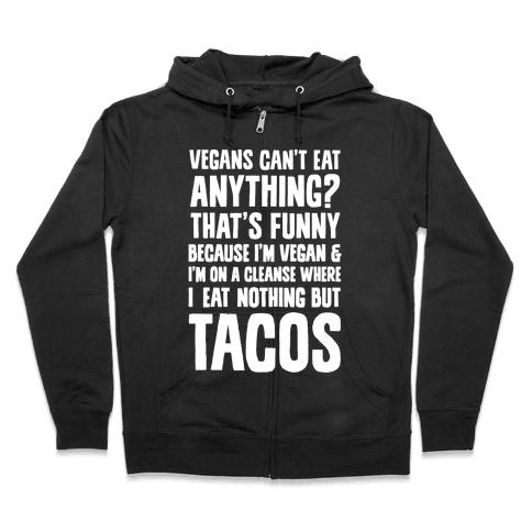 Vegan Taco Cleanse Zip Hoodie