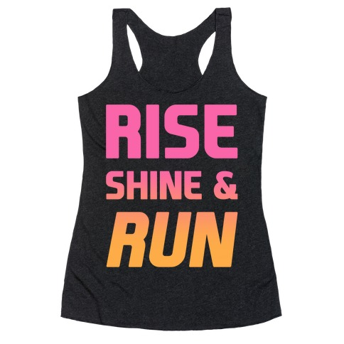 Rise Shine & Run Racerback Tank Top