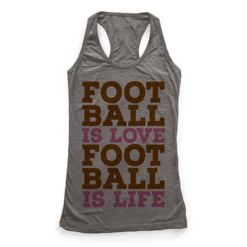 Football is Love Football is Life Racerback Tank Top