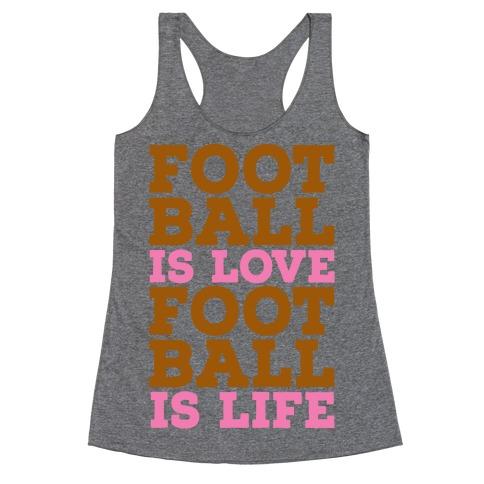Football is Love Football is Life Racerback Tank Top