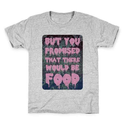 But you promised that there would be food Kids T-Shirt