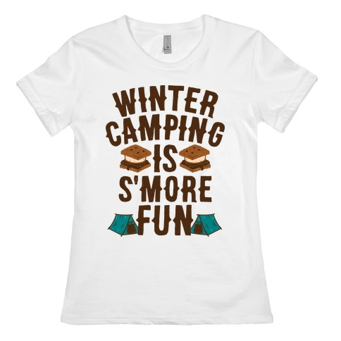 Winter Camping Is S'MORE Fun Womens T-Shirt