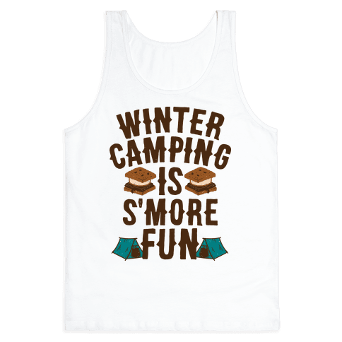 Winter Camping Is S'MORE Fun Tank Top