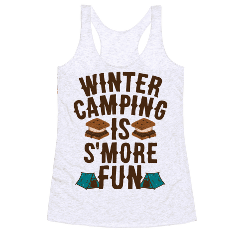 Winter Camping Is S'MORE Fun Racerback Tank Top