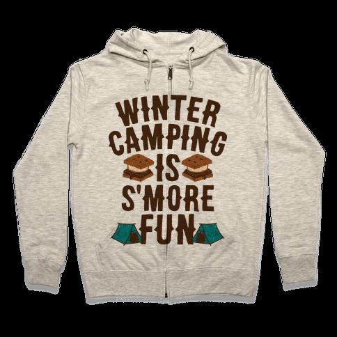 Winter Camping Is S'MORE Fun Zip Hoodie