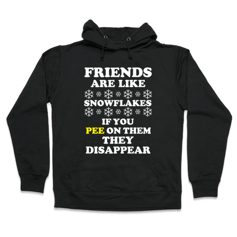 Friends Are Like Snowflakes Hooded Sweatshirt