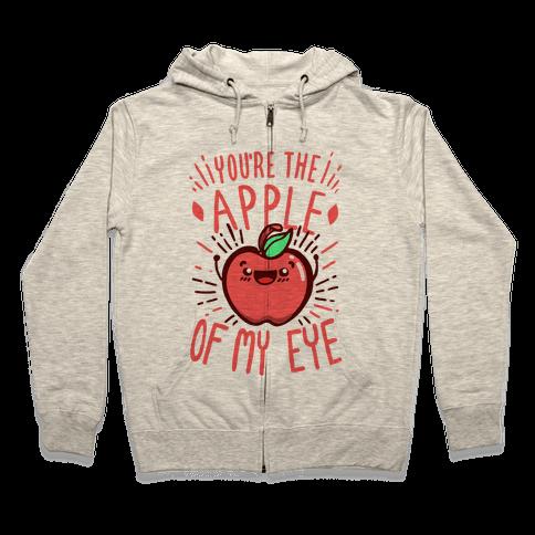 You're the Apple of My Eye Zip Hoodie
