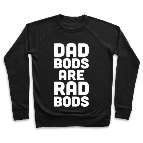 Dad Bods Are Rad Bods Pullover