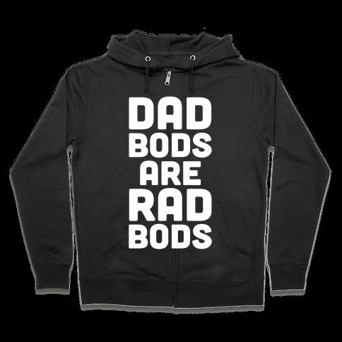 Dad Bods Are Rad Bods Zip Hoodie