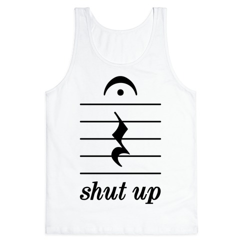 Shut Up Musical Note Tank Top