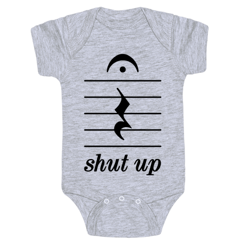 Shut Up Musical Note Baby Onesy