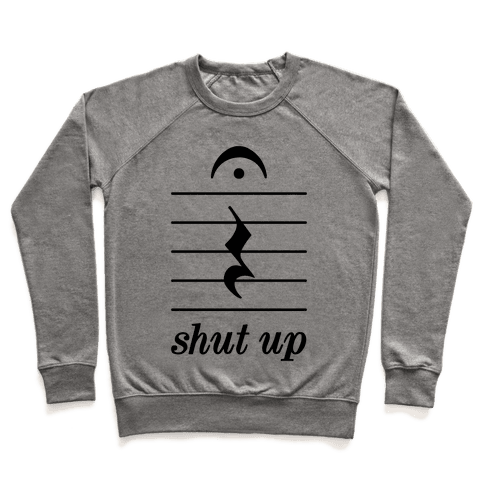 Shut Up Musical Note Pullover