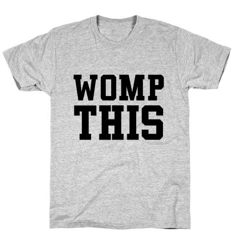 Womp This T-Shirt