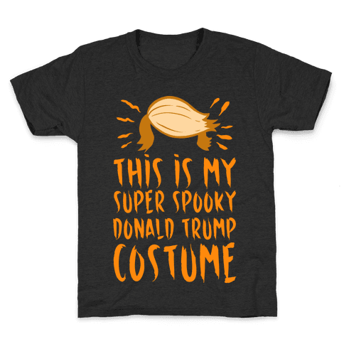 This is My Super Spooky Donald Trump Costume Kids T-Shirt