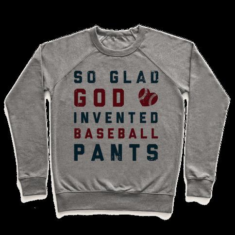 So Glad God Invented Baseball Pants