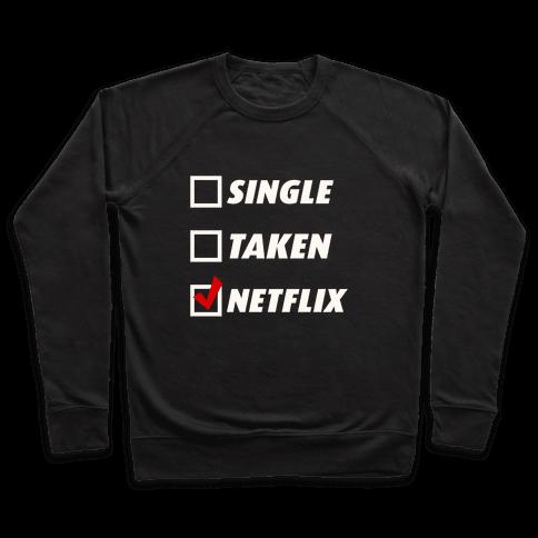 Single, Taken, Netflix Pullover