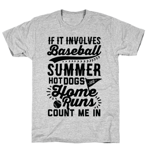 If It Involves Baseball Count Me In Mens T-Shirt