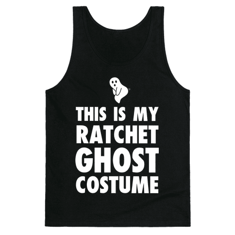 This is My Ratchet Ghost Costume Tank Top