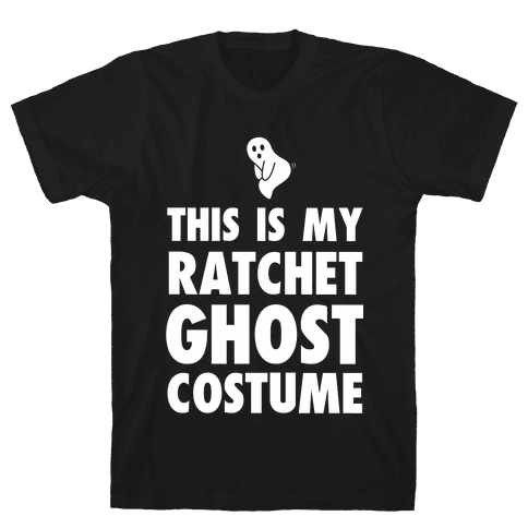 This is My Ratchet Ghost Costume Mens T-Shirt