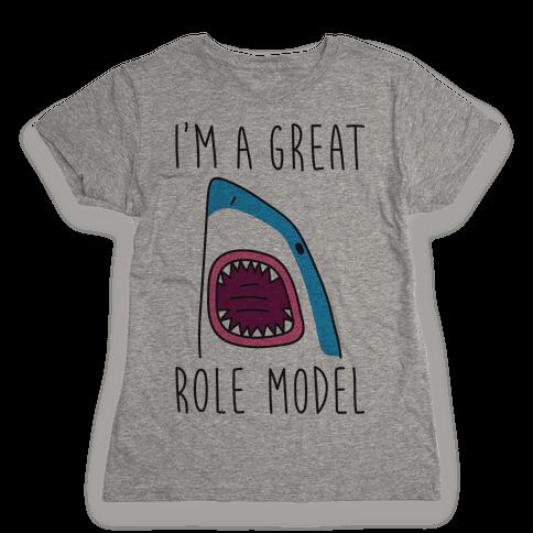 I'm A Great Role Model Womens T-Shirt