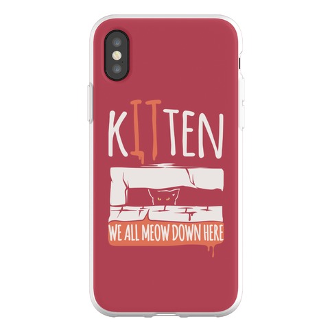 Kitten We All Meow Down Here Parody Phone Flexi-Case