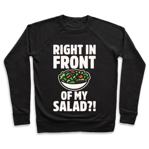 Right In Front of My Salad White Print Pullover