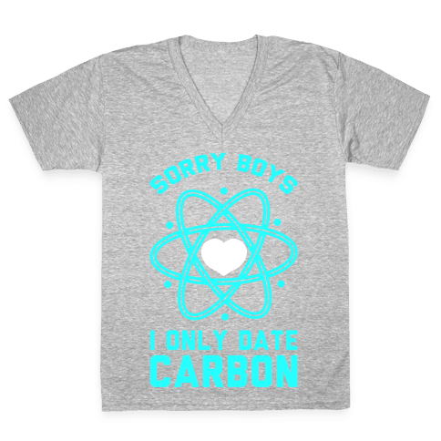 Sorry Boys I Only Date Carbon V-Neck Tee Shirt